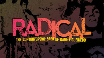 Información de Radical: the Controversial Saga of Dada Figueiredo